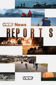 Vice News Reports