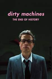 """Dirty Machines – """"The End of History"""""""