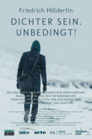 Friedrich Hölderlin – Dichter sein. Unbedingt!