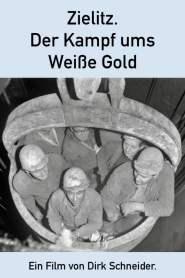 Zielitz – Der Kampf ums Weiße Gold