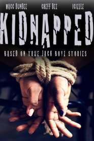 Kidnapped: Based On True Jack Boyz Stories