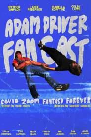 Adam Driver Fan Cast: Covid Zoom Special Fantasy Forever