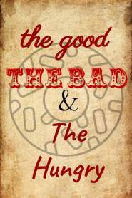 The Good, the Bad and the Hungry