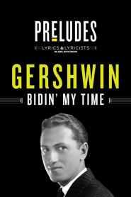 George Gershwin: Bidin' My Time