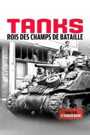 Tanks, rois des champs de bataille