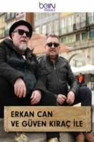 Erkan Can ve Güven Kıraç ile