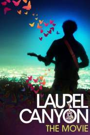 Laurel Canyon: The Movie