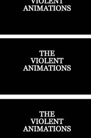 The Violent Animations