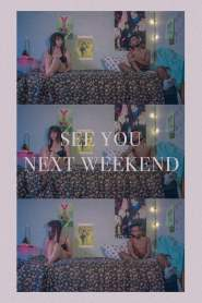 See You Next Weekend
