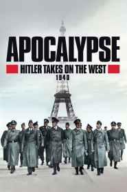 Apocalypse, Hitler Takes On The West – 1940