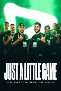 Just a Little Game: Os Bastidores da LOUD