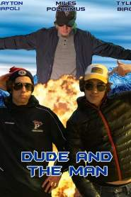 Dude and The Man