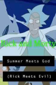 Rick and Morty: Summer Meets God (Rick Meets Evil)