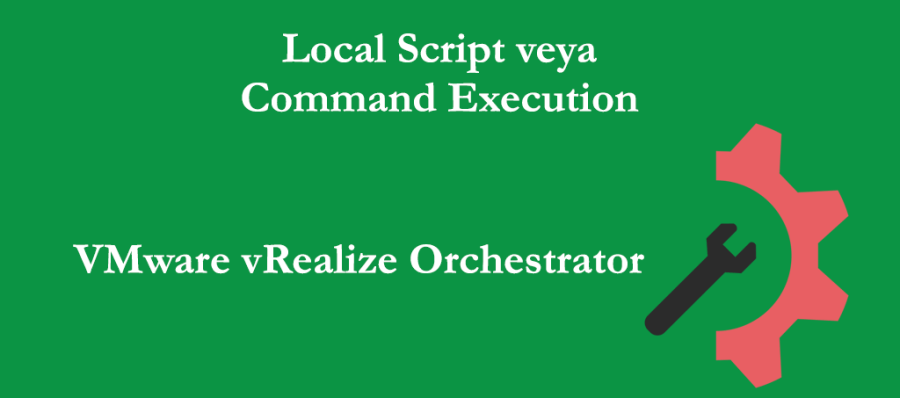 vRealize Orchestrator Local Script veya Command Execution