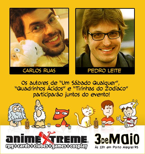 Carlos Ruas e Pedro Leite no Anime Extreme. Não perca!
