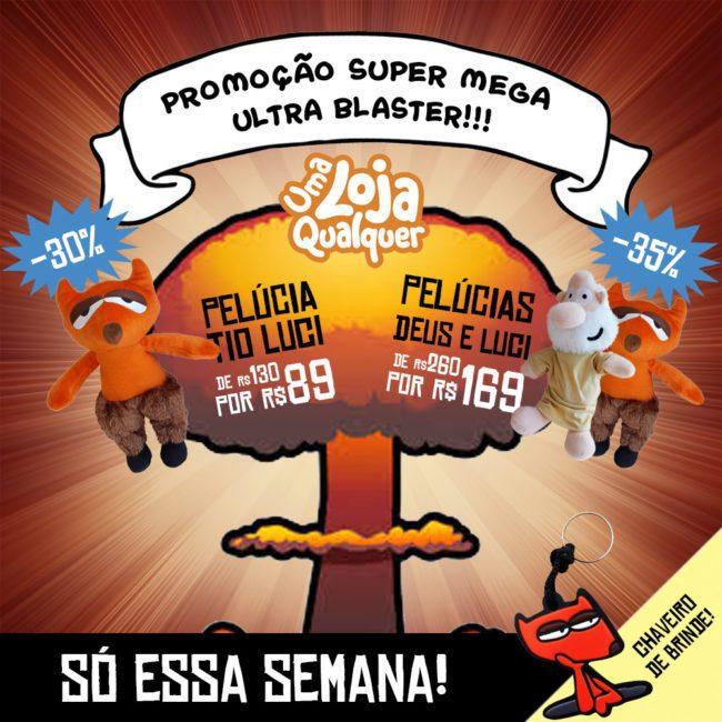 Promoção super mega blaster!!!