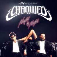 CHROMEO - NIGHT BY NIGHT (Electro/DiscoPop - Canada)