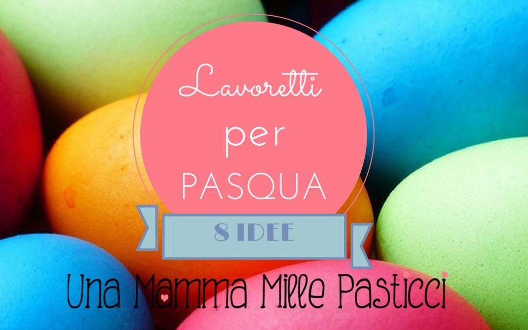 Lavoretti per Pasqua: 8 idee