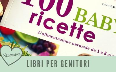 100 Baby Ricette – L'alimentazione naturale da 1 a 3 anni