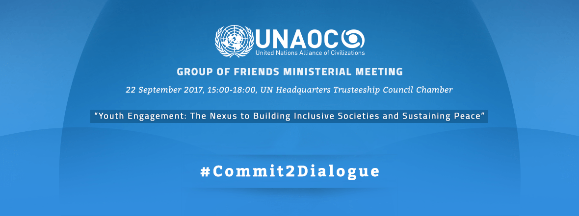 UNAOC Group of Friends Ministerial Meeting – 22 September 2017
