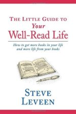 The Little Guide to Your Well Read Life