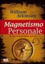 Magnetismo personale - William Atkinson (esistenza)