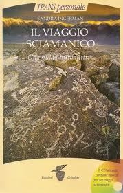 Il viaggio sciamanico - Sandra Ingerman (spiritualità)