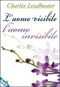 L'uomo visibile, l'uomo invisibile - Charles Leadbeater (esoterismo)