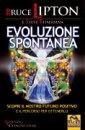 Evoluzione spontanea - Bruce Lipton, Steve Bhaerman (biologia)