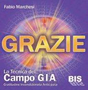 Grazie - La tecnica del campo GIA - Fabio Marchesi (approfondimento)