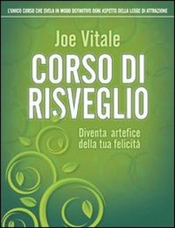 Corso di risveglio - Joe Vitale (approfondimento)