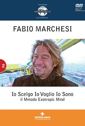 Io scelgo, io voglio, io sono - DVD - Fabio Marchesi (approfondimento)