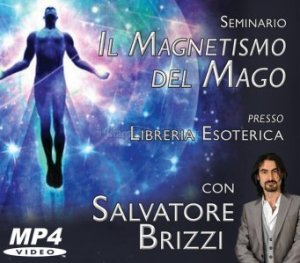 Il magnetismo del mago - Salvatore Brizzi (esoterismo)