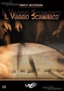 Il viaggio sciamanico - Marco Massignan (rilassamento)