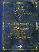 365 risposte per realizzare i tuoi desideri - Esther e Jerry Hicks (legge di attrazione)