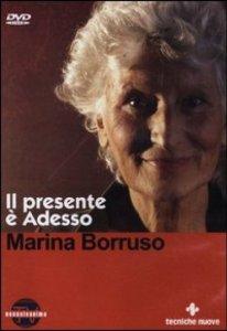 Il presente è adesso - Marina Borruso (miglioramento personale)