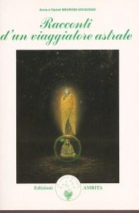 Racconti d'un viaggiatore astrale – Anne e Daniel Meurois-Givaudan (esistenza)