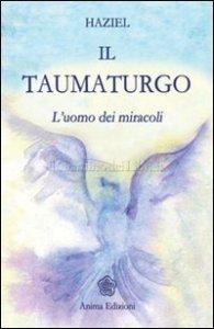 Il taumaturgo - Haziel (esistenza)