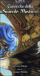 Tarocchi della spirale mistica - Giovanni Pelosini, Giuseppe Palumbo (carte)