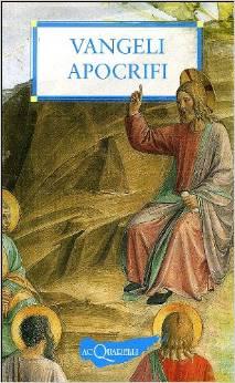 Vangeli apocrifi - Autori vari (spiritualità)