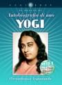 Autobiografia di uno yogi - Audiobook - Paramhansa Yogananda (approfondimento)