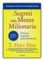 I segreti della mente milionaria - Harv Eker (ricchezza)