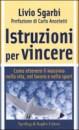 Istruzioni per vincere - Livio Sgarbi (autostima)