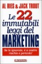 Le 22 leggi immutabili del marketing - Al Ries, Jack Trout (vendita)