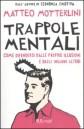 Trappole mentali - Matteo Motterlini (psicologia)