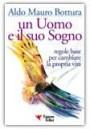 Un uomo e il suo sogno - Aldo Mauro Bottura (miglioramento personale)