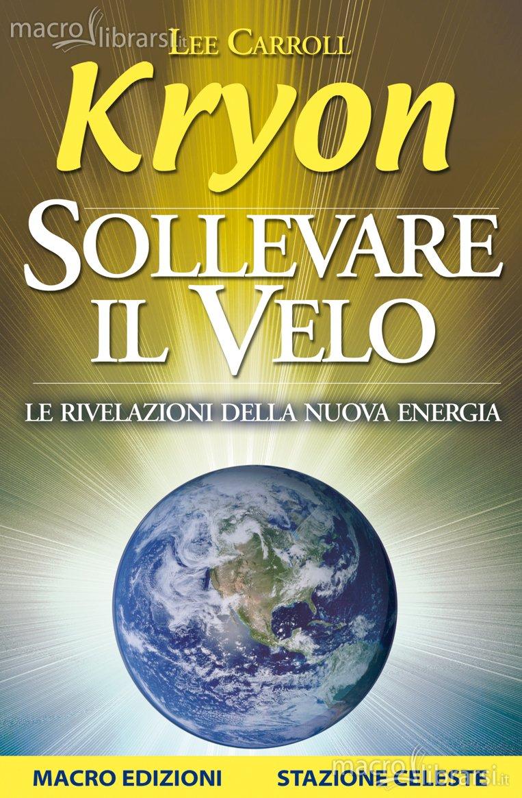 Sollevare il velo - Kryon, Lee Carroll (esistenza)