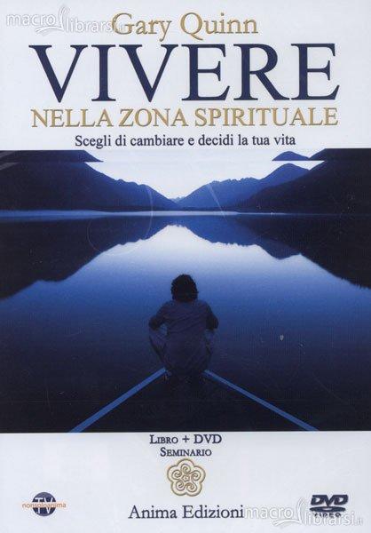 Vivere nella zona spirituale - DVD - Gary Quinn (esistenza)