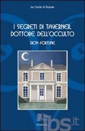 I segreti di Taverner, dottore dell'occulto - Dion Fortune (narrativa)