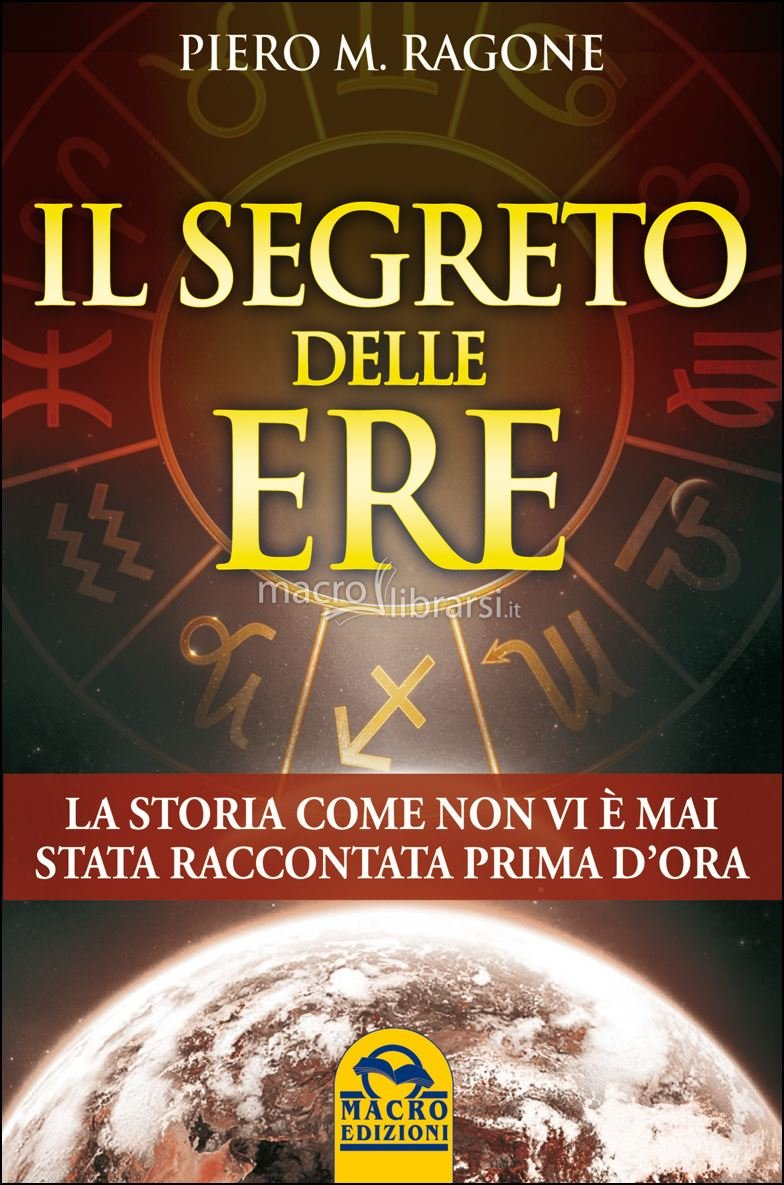 Il segreto delle ere - Piero M. Ragone (storia)